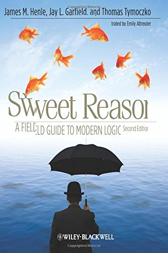 Sweet Reason: A Field Guide to Modern Logic, Second Edition