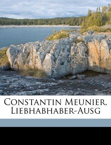 Constantin Meunier. Liebhabhaber-Ausg