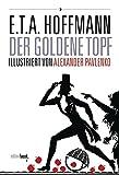 Der goldene Topf: Mit Illustrationen von Alexander Pavlenko