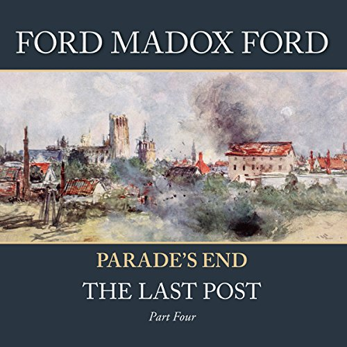 Parade's End - Part 4: The Last Post  Audiolibri