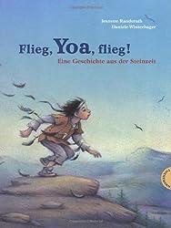 Flieg, Yoa, flieg!, Eine Geschichte aus der Steinzeit