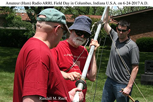 Randall M. Rueff (K9RMR)'s Amateur (Ham) Radio ARRL Field Day in Columbus, Indiana U.S.A. on 6-24-2017 A.D. (English Edition) por Randall M. Rueff