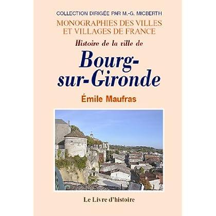 Bourg-Sur-Gironde (Histoire de la Ville de)