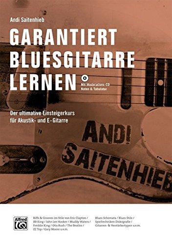 Preisvergleich Produktbild Garantiert Bluesgitarre lernen (Buch/MP3-CD): Der ultimative Einsteigerkurs für Akustik- und E-Gitarre