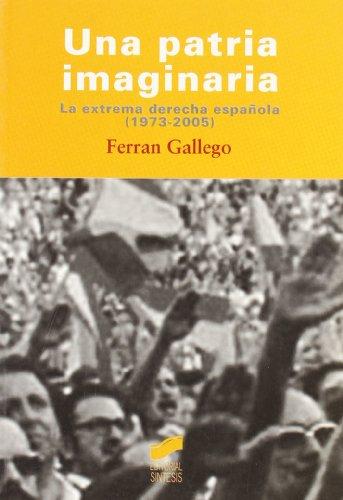 Una patria imaginaria: la extrema derecha española (1973-2005) (Diversos)