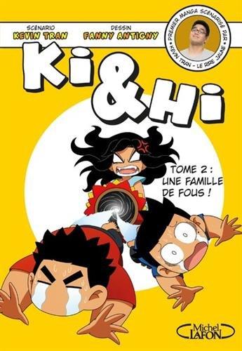 Ki & Hi - tome 2 Une famille de fous ! par Kevin Tran