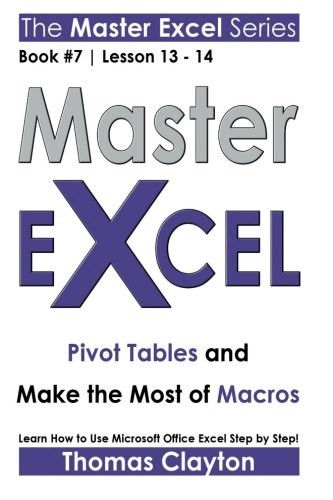 Master Excel: Pivot Tables and Make the Most of Macros << Book 7 | Lesson 13 - 14 >>