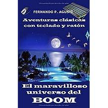 El maravilloso universo del Boom: Con gráficos en blanco y negro (Aventuras clásicas con