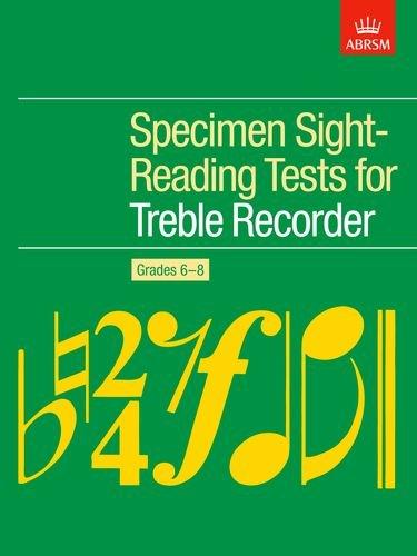 Specimen Sight-Reading Tests for Treble Recorder, Grades 6-8 (ABRSM Sight-reading)