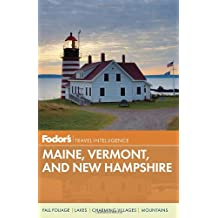 Fodor's Maine, Vermont, and New Hampshire (Full-color Travel Guide, Band 13)