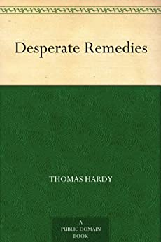 Desperate Remedies by [Hardy, Thomas]