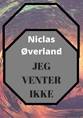 Jeg venter ikke (Norwegian Edition) por Niclas  Øverland