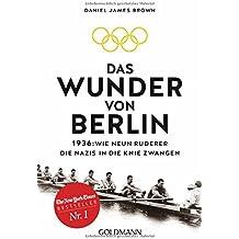 Das Wunder von Berlin: 1936: Wie neun Ruderer die Nazis in die Knie zwangen