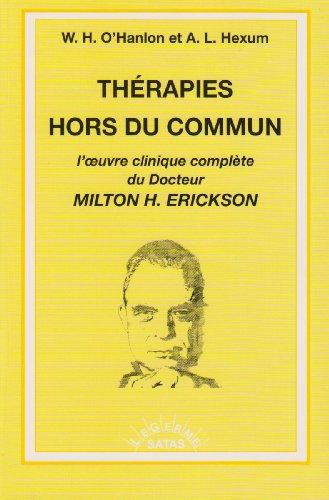 Thérapies hors du commun : L'oeuvre clinique complète du docteur Milton Erickson