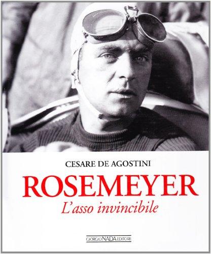 Rosemeyer. L'asso invincibile (Vite da corsa) por Cesare De Agostini