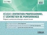 Réussir l'entretien professionnel et l'entretien de performance: Préparer, conduire les échanges, assurer le suivi (Basic) (French Edition)