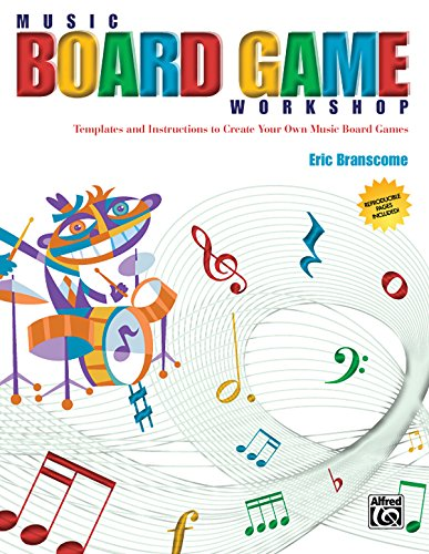 Music Board Game Workshop: Templates and Instructions to Create Your Own Music Board Games