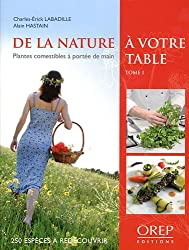 De la Nature a Votre Table -Tome 1