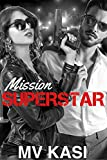 Mission Superstar: A Passionate Romance