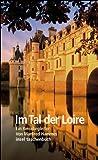 Im Tal der Loire: Ein Reisebegleiter (insel taschenbuch, Band 3267)