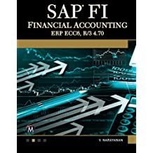 SAP FI FINANCIAL ACCOUNTING ERP ECC6, R/3 4.70 (English Edition)