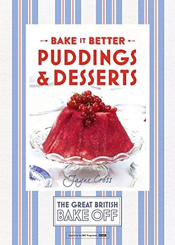 Great British Bake Off - Bake it Better (No.5): Puddings & Desserts (The Great British Bake Off: Bake It Better, Band 5) 5 Dessert