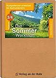 Die Sommer-Werkstatt - Klasse 3/4 (Kompetenzen erwerben im Sachunterricht)