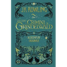 Animali Fantastici: I Crimini di Grindelwald - Screenplay Originale (Italian Edition)