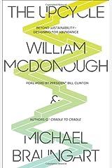 The Upcycle: Beyond Sustainability - Designing for Abundance Paperback