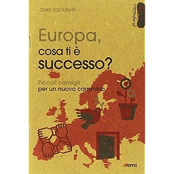 Europa, Cosa Ti È Successo? Piccoli Consigli Per Un Nuovo Cammino