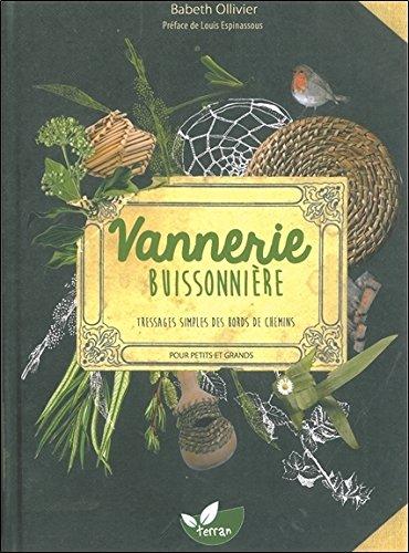 Vannerie buissonnière - Tressages simples des bords de chemins pour petits et grands par Babeth Ollivier