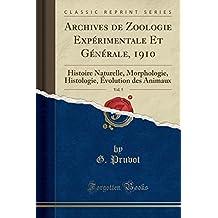 Archives de Zoologie Experimentale Et Generale, 1910, Vol. 5: Histoire Naturelle, Morphologie, Histologie, Evolution Des Animaux (Classic Reprint)