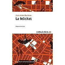 La felicitat (Català fàcil) (Catalan Edition)