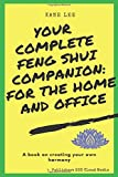 Your Complete Feng Shui Companion For The Home And Office