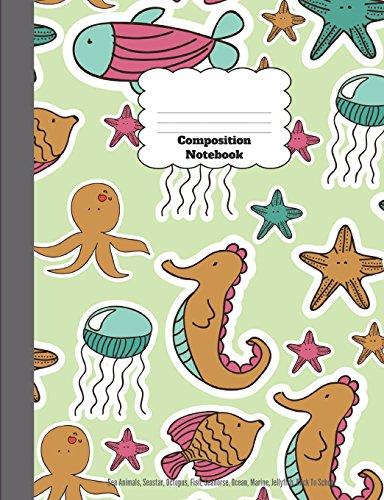Composition Notebook: Sea Animals, Seastar, Octopus, Fish, Seahorse, Ocean,  Marine, Jellyfish, Back To School
