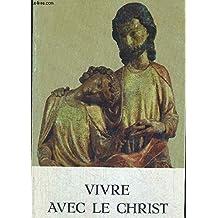 Vivre avec le Christ La vie consacrée selon L'Evangile