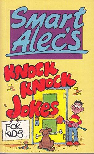 Smart Alec's knock knock jokes for kids