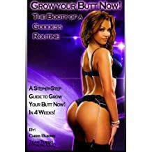 Grow Your Butt NOW! The Booty of a Goddess Routine (English Edition)
