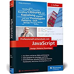 Professionell entwickeln mit JavaScript: Design, Patterns und Praxistipps für Enterprise-fähigen Code