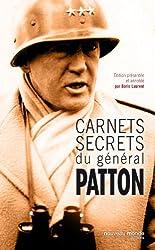 Carnets secrets du général Patton: 1885-1945 (French Edition)