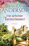 Das geheime Turmzimmer: Roman - Laura Andersen