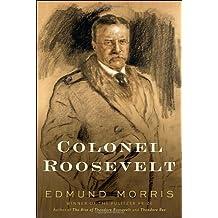 Colonel Roosevelt by Edmund Morris (2010-11-23)