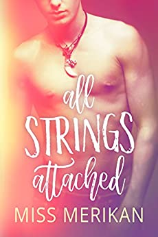 All Strings Attached (New Adult romance) by [Merikan, Miss]