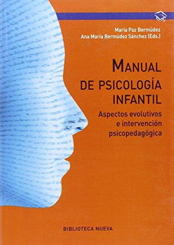 MANUAL DE PSICOLOGÍA INFANTIL por MARÍA PAZ BERMÚDEZ Y ANA MARÍA BERMÚDEZ