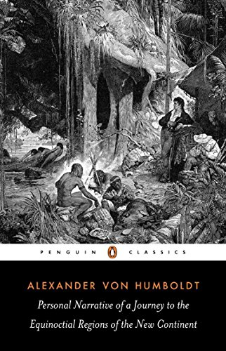 Personal Narrative of a Journey to the Equinoctial Regions of the New Continent (Penguin Classics) por Alexander Humboldt