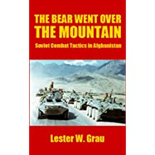 The Bear Went Over the Mountain: Soviet Combat Tactics in Afghanistan (English Edition)