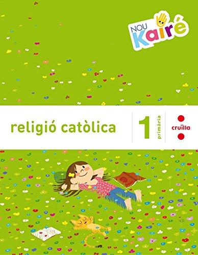 Religió catòlica. 1 Primària. Nou Kairé - 9788466140324