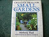 Cover of: Creative Ideas for Small Gardens | Anthony Paul