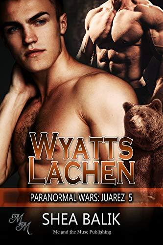 Wyatts Lachen (Paranormal Wars: Juarez 5)