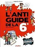 Telecharger Livres Fabrice Colin L anti guide de la sixieme Edition 2016 (PDF,EPUB,MOBI) gratuits en Francaise
